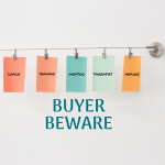Coaching Buyer Beware: Know What You Need